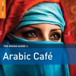 Akim El Sikameya - The Rough Guide To Arabic Cafe 10 Ya Waadi